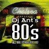 Chelsea presents... DJ Ant's 80's