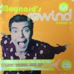 Maynard's Rewind Volume 2