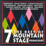 The Best Of Mountain Stage Volume Seven