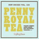Penny Royal Tea (New Noises Vol. 129)